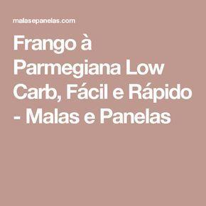 Frango à Parmegiana Low Carb, Fácil e Rápido - Malas e Panelas
