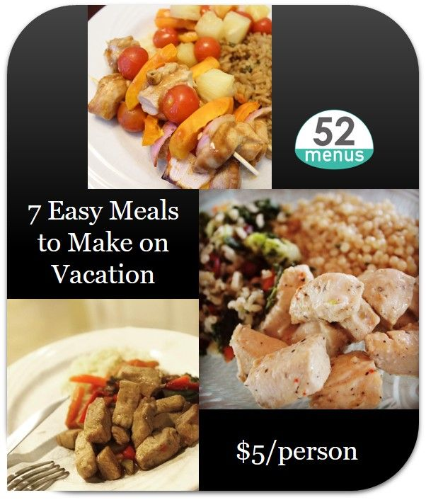 Seven meals that passed the easy test during our recent two week seven meals that passed the easy test during our recent two week vacation forumfinder Choice Image