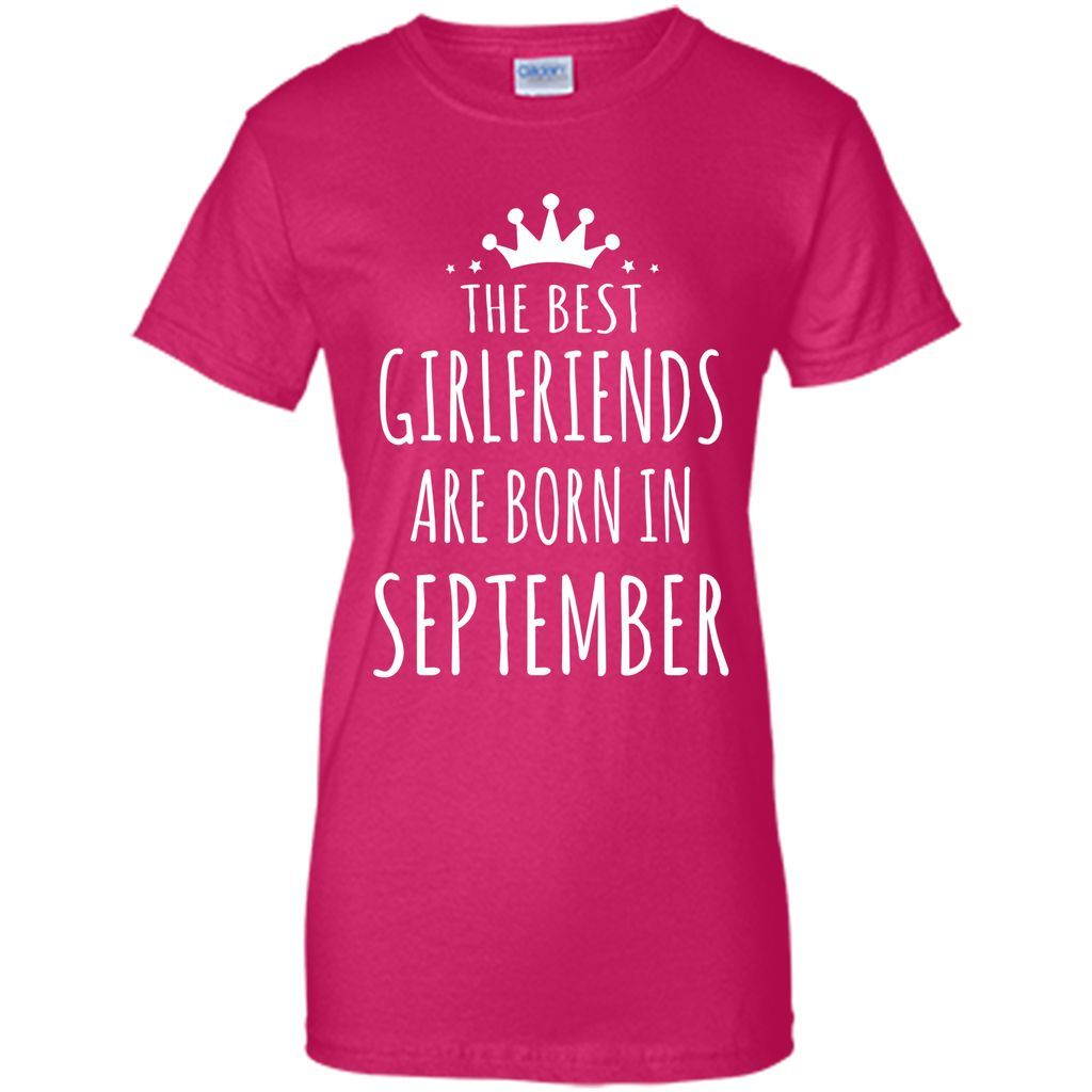 THE BEST GIRLFRIENDS ARE BORN IN SEPTEMBER T-Shirt