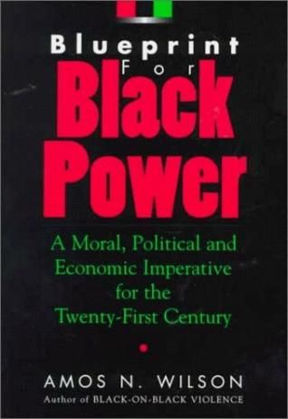 Blueprint For Black Power A Moral Political And Economic Imperative For The Twenty First Century Political Books Black Power Black History Books