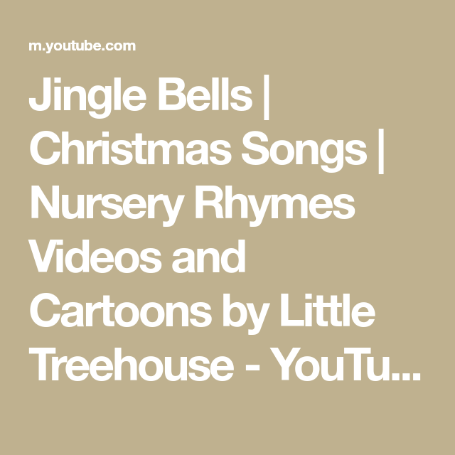 Jingle Bells | Christmas Songs | Nursery Rhymes Videos and Cartoons by Little Treehouse ...