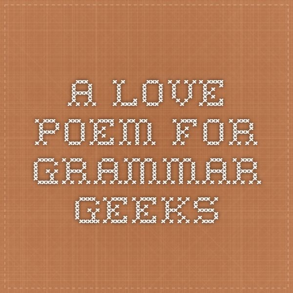 Wedding Readings Non Religious Poems: A Love Poem. For Grammar Geeks