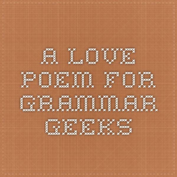A Love Poem For Grammar Geeks