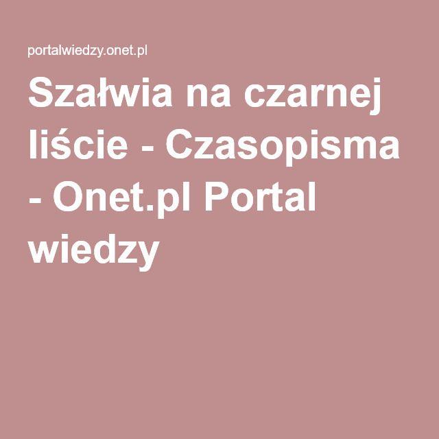 Szałwia na czarnej liście - Czasopisma - Onet.pl Portal wiedzy