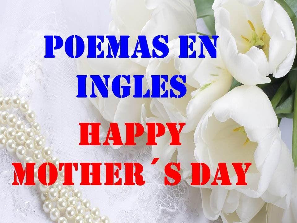 Poemas En Ingles Por El Dia De La Madre Happy Mother S Day Con
