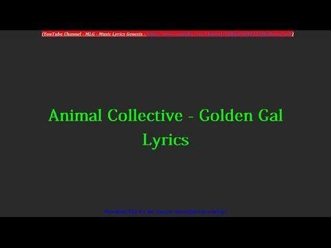 Animal Collective - Golden Gal Lyrics