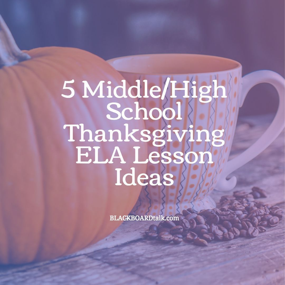 5 Ideas For Thanksgiving Middle High School English