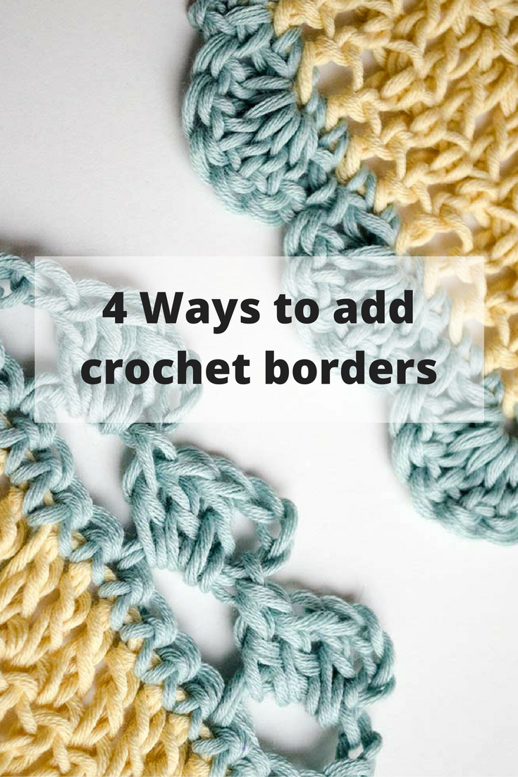 4 Ways to add crochet borders | Ganchillo crochet, Ganchillo y ...