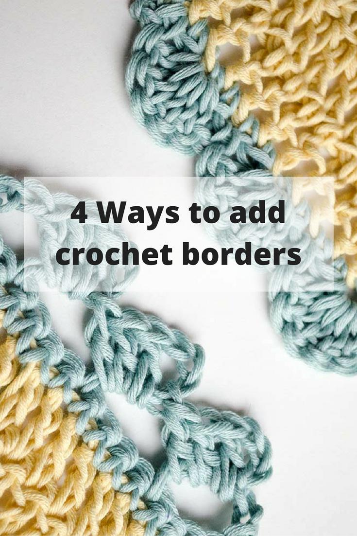 4 Ways to add crochet borders | Crochet | Pinterest
