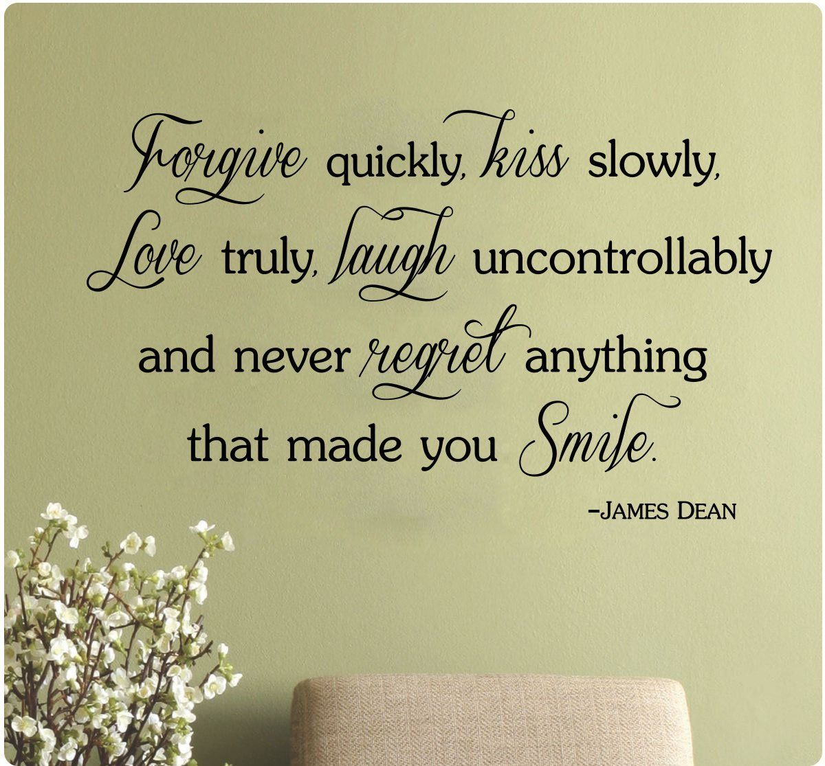 38\' James Dean Forgive Quickly Kiss Slowly Love Truly, Laugh ...