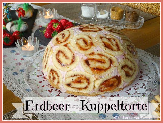 ich hab da mal was ausprobiert: Karins Erdbeer - Kuppeltorte