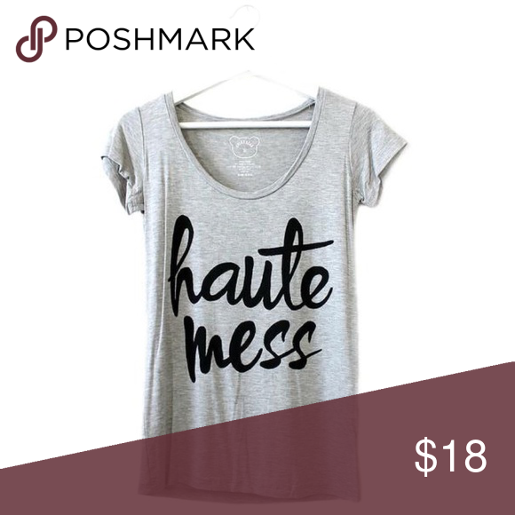 Gray Haute Mess Graphic Tee An easy to wear graphic tee with the words 'Haute Mess' across the front.Super soft and comfy.  Details: 95% Rayon 5% Spandex Machine wash cold with like colors, do not bleach, hang dry Made in U.S.A. Color Bear Tops Tees - Short Sleeve