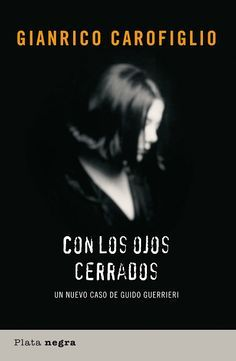 'Con los ojos cerrados' de Gianrico Carofiglio // Plata negra (Ediciones Urano)