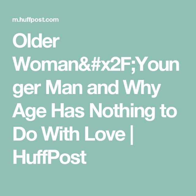 Huffington post dating a younger man