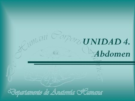 UNIDAD 4. Abdomen. Departamento de Anatomía Humana, U. A. N. L. ...