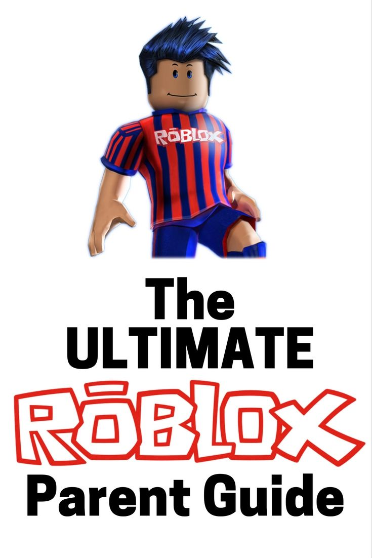 Do Your Kids Play Roblox Parents This Is For You Here Is The Ultimate Roblox Parent Guide Everything You Need To Kno Parenting Guide Roblox Roblox For Kids