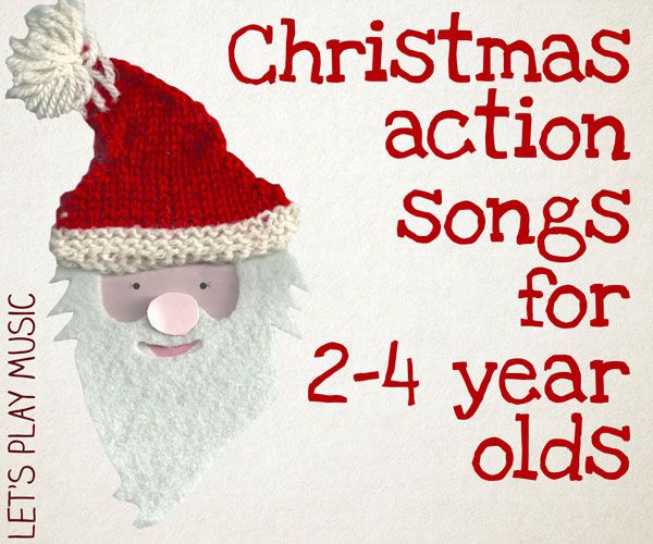 christmas action songs for 2 4 year olds kids songs for christmas lets play music