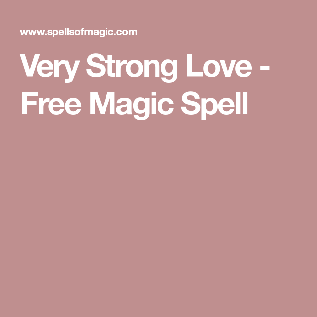 Very Strong Love - Free Magic Spell