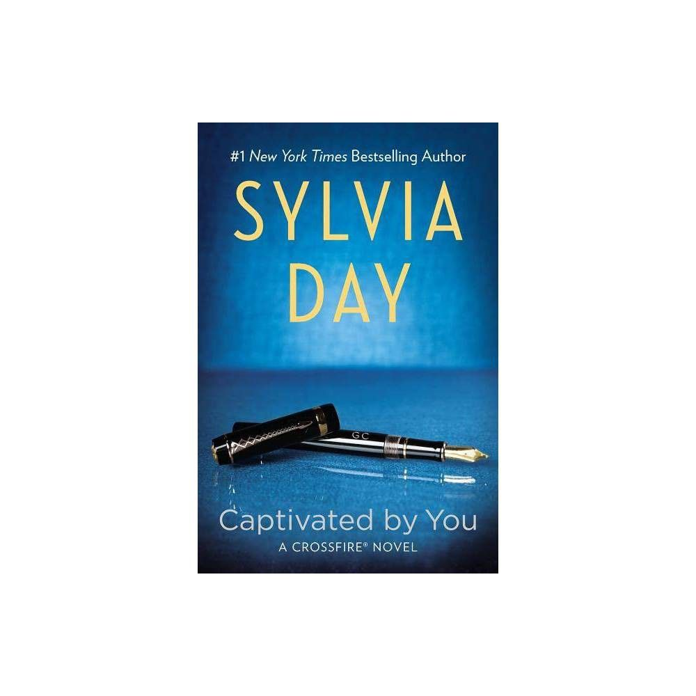 Captivated by you crossfire series 4 paperback by