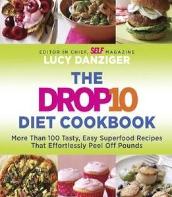 The drop 10 diet cookbook more than 100 tasty easy superfood the drop 10 diet cookbook more than 100 tasty easy superfood recipes that effortlessly forumfinder Choice Image