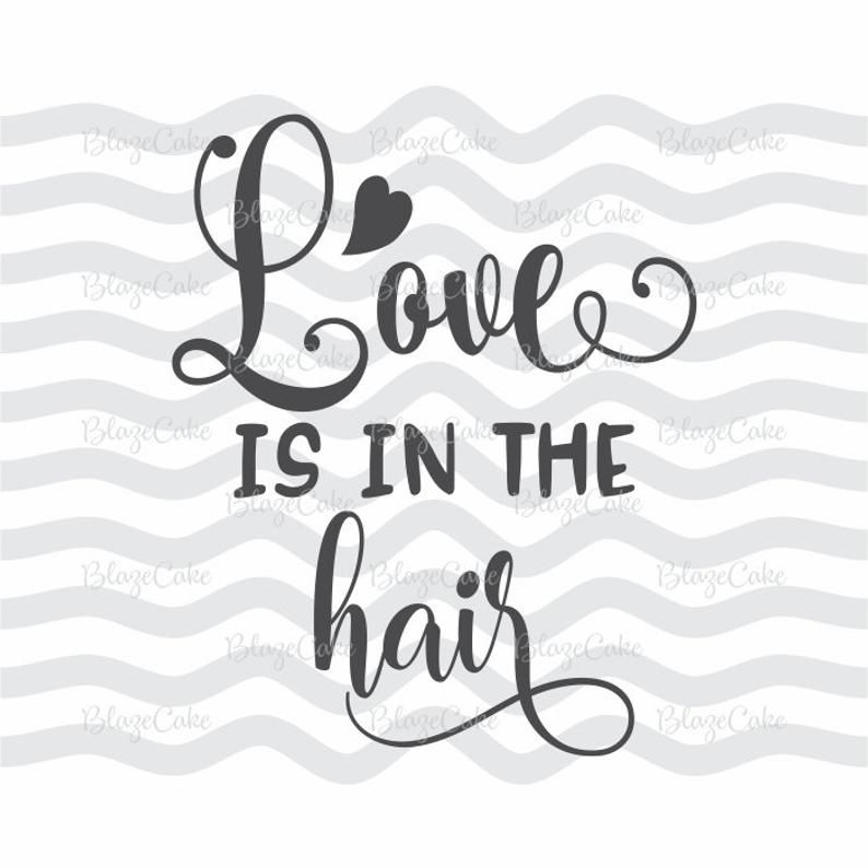 Download Love Is In The Hair. Hair stylist svg, Stylist svg, Hair ...