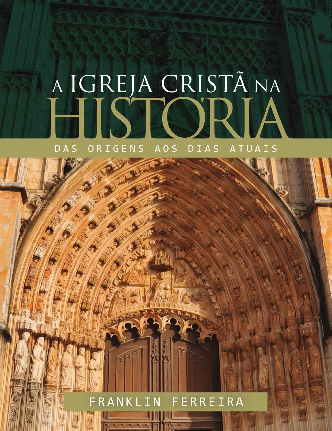 A Igreja Crista Na Historia Das Origens Aos Dias Atuais Livros