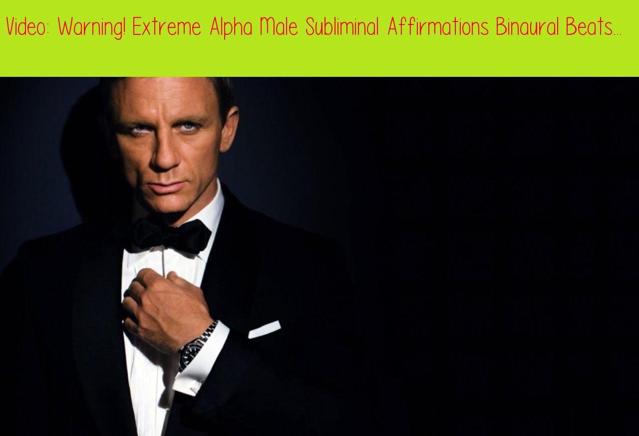 Warning! Extreme Alpha Male Subliminal Affirmations Binaural Beats
