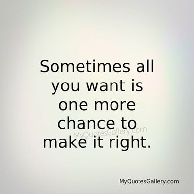 One More Chance Chance Quotes Mistake Quotes Im Sorry Quotes