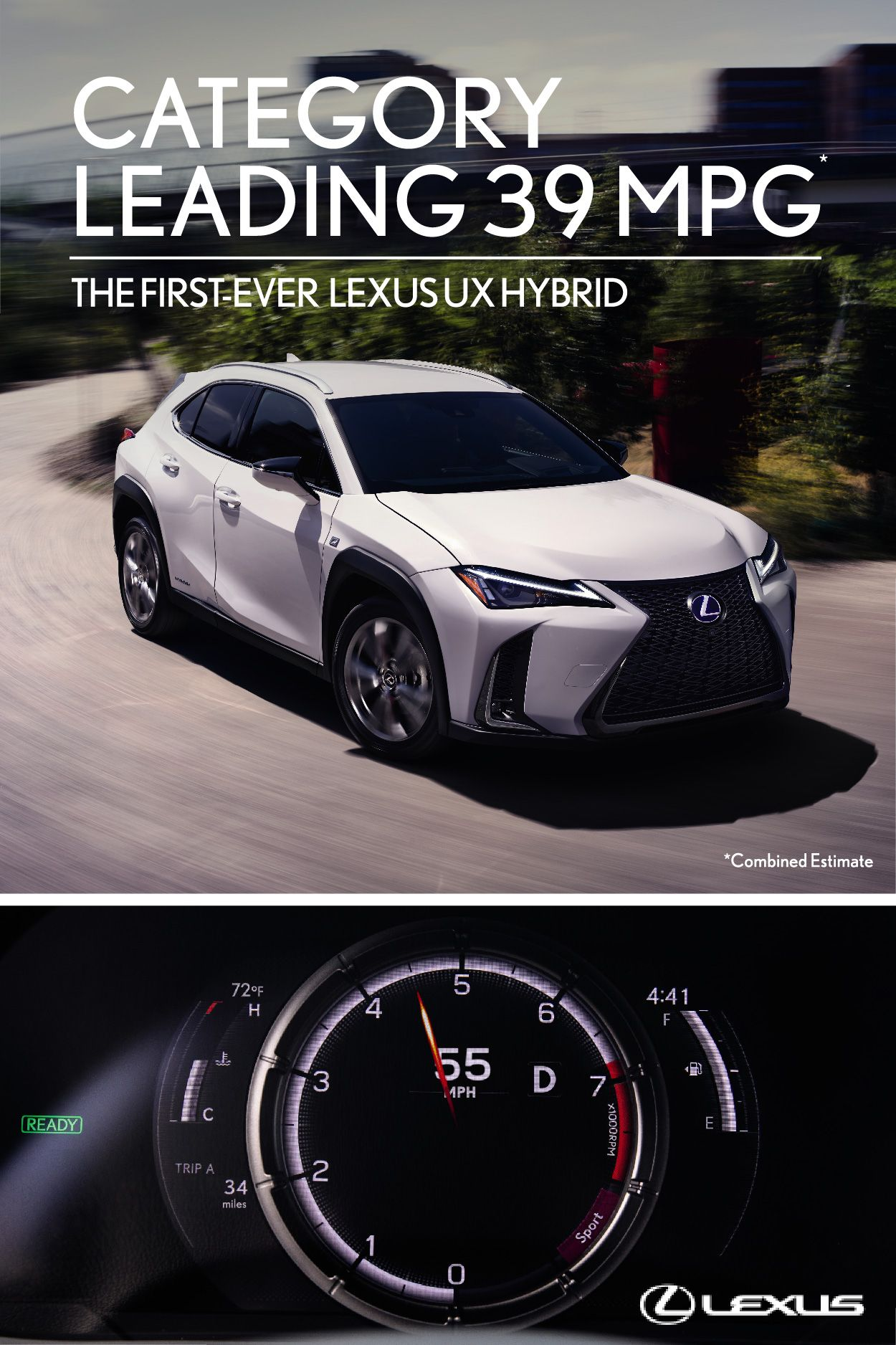 With A Category Leading 39 Mpg Combined Estimate What Won T You Discover In The First Ever Lexus Ux Hybrid Check Out Your Local Lexus Lexus Cars Luxury Cars