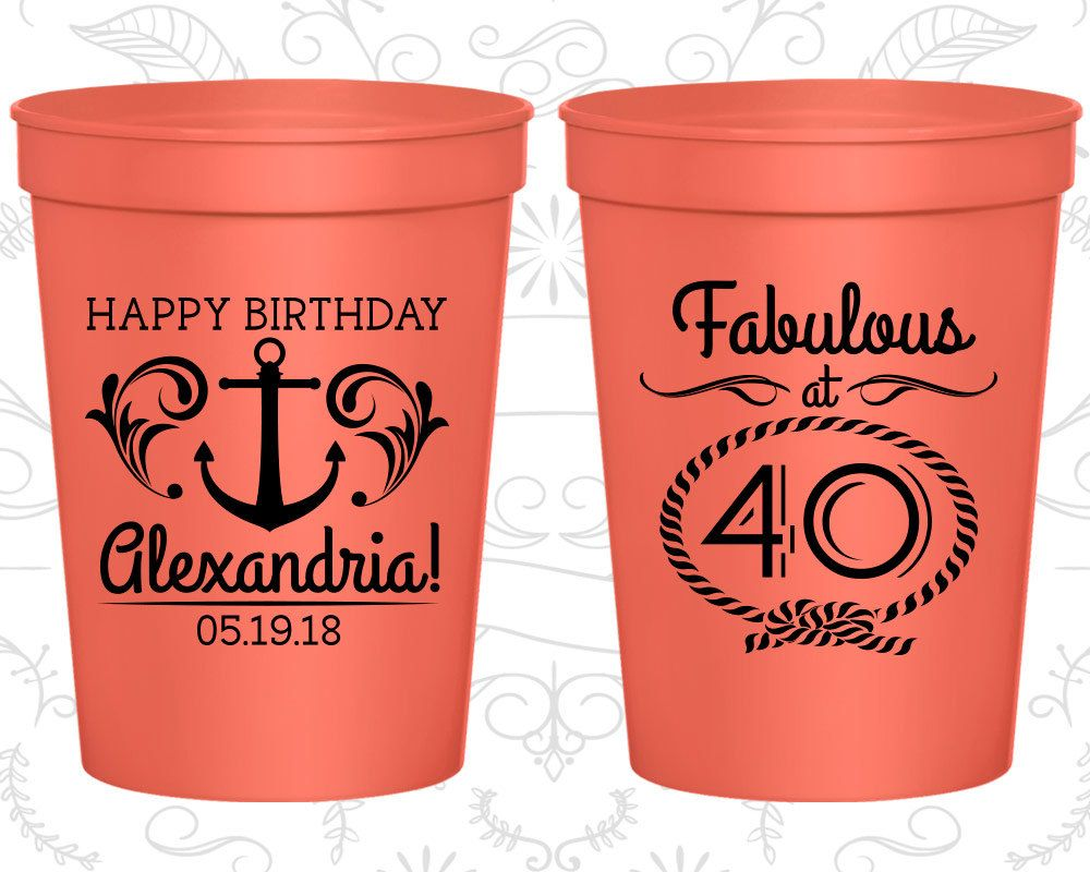 40th Birthday Party Cups, Custom Party Cup Favors, 40 and Fabulous, Anchor Birthday Cups, Nautical Birthday Cups, Birthday Party Cup (20027)