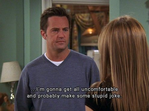 Chandler Bing F R I E N D S Quote Chandler Bing Quotes Friends