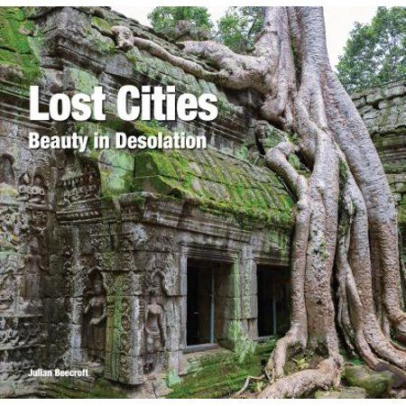 Lost Cities : Beauty in Desolation - Hardcover - Walmart.com
