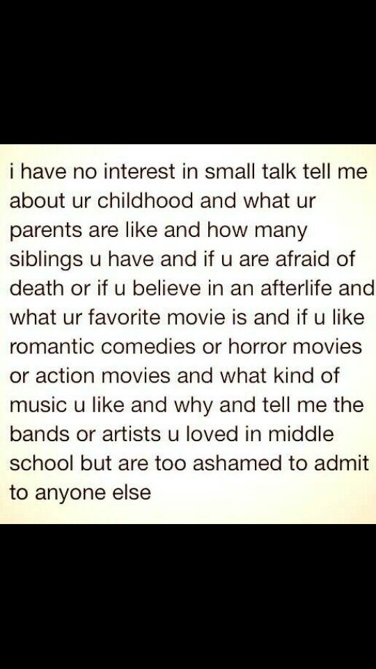 I don't want small talk I want this!