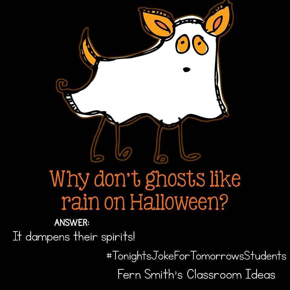 Tonight S Joke For Tomorrow S Students Why Don T Ghosts Like Rain On Halloween It Dampens Their Sp Funny Halloween Jokes Halloween Jokes Funny Halloween Memes