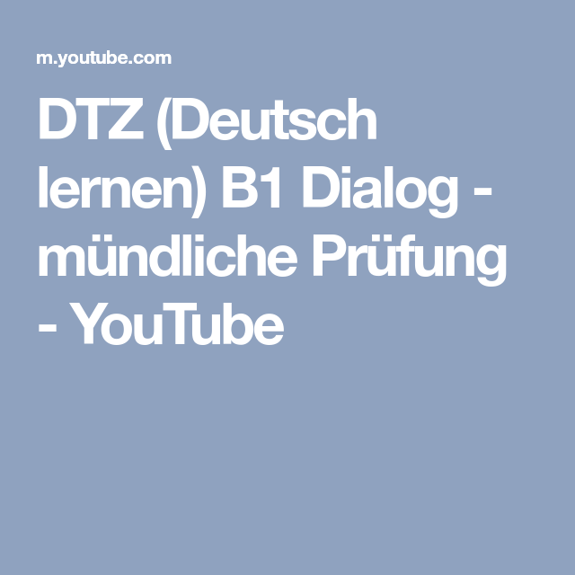 Dtz Deutsch Lernen B1 Dialog Mundliche Prufung Youtube Mundliche Prufung Prufung