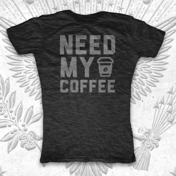 Need My Coffee T-Shirt | FAT-Tee.com
