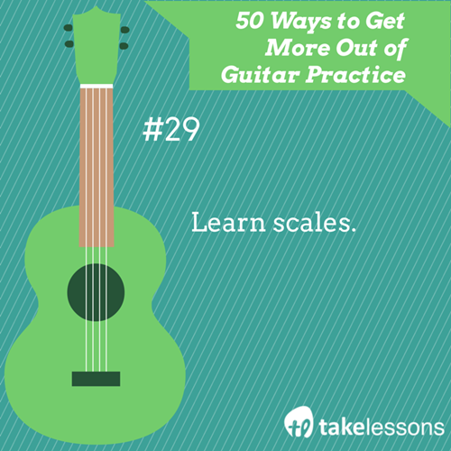 Guitar Practice Tip 29: Learn scales. http://takelessons.com/blog/50-things-to-improve-your-guitar-practice-z01?utm_source=social&utm_medium=blog&utm_campaign=pinterest