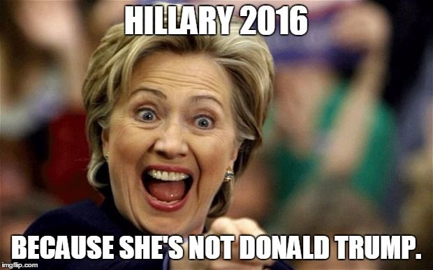 Funny Donald Trump Hillary Clinton Memes : Hillary because she s not donald trump made w imgflip