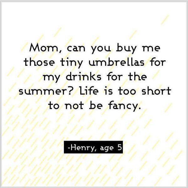 Truer words have never been spoken.   Life IS too short to not be fancy.