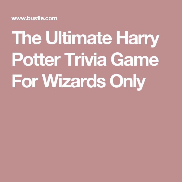 The Ultimate Harry Potter Trivia Game For Wizards… | Random