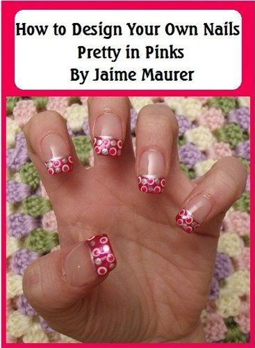 Pretty In Pinks How To Design Your Own Nails By Jaime Maurer
