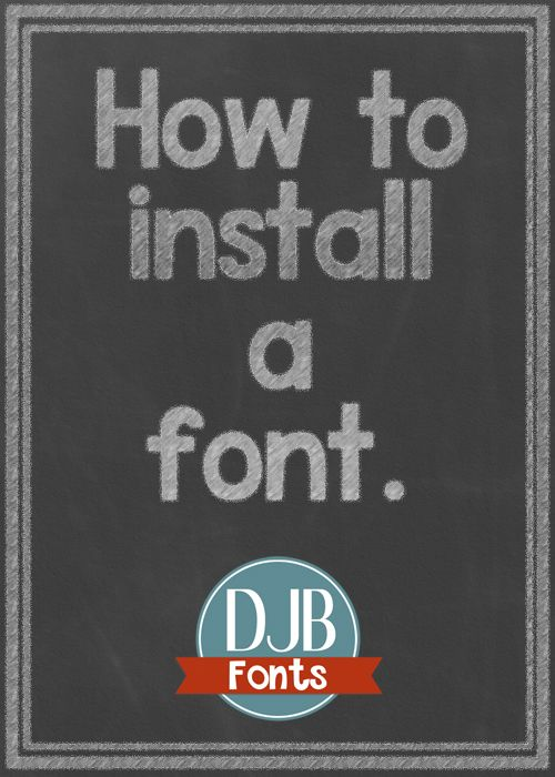 How to Install a font on a Windows or MAC computer @ Darcy Baldwin Fonts