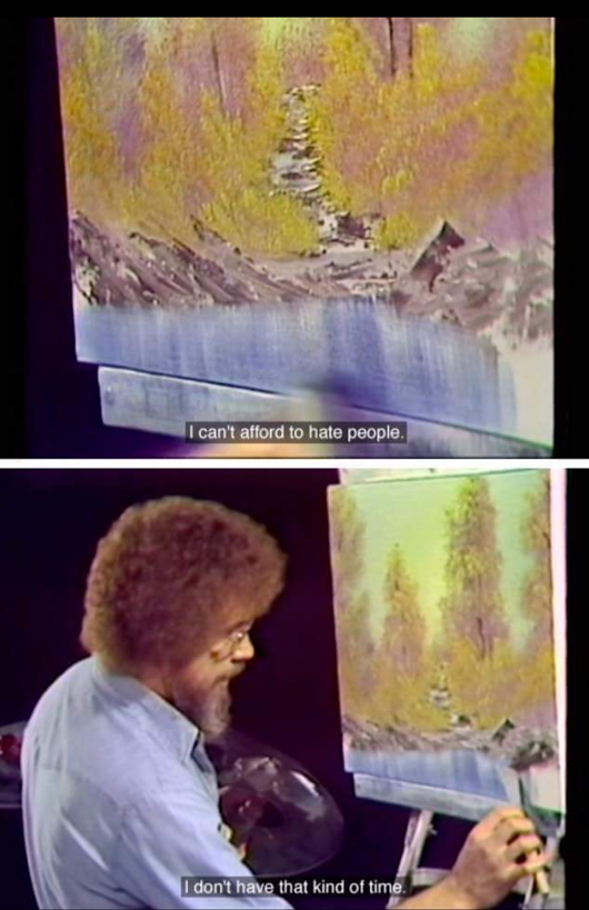 Bob Ross On Hate