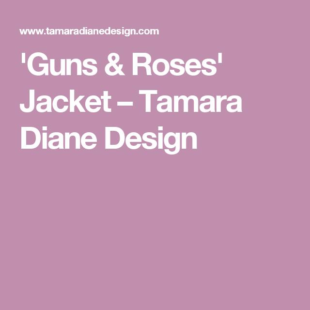 'Guns & Roses' Jacket – Tamara Diane Design