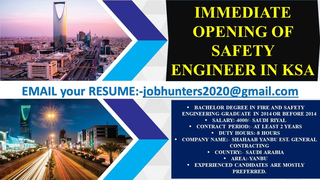IMMEDIATE OPENING OF SAFETY ENGINEER IN KSA BACHELOR