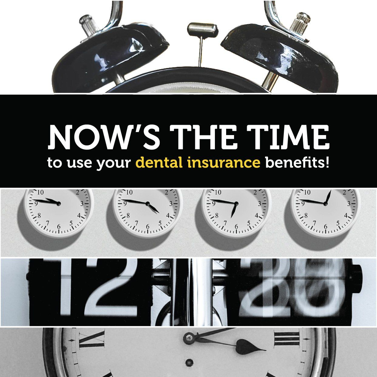 DON'T LET your insurance benefits go to waste! Be sure to
