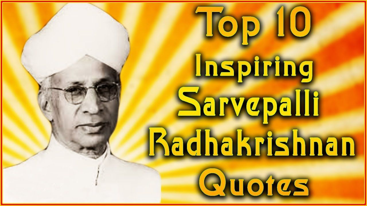 Top 10 Sarvepalli Radhakrishnan Quotes Teachers Quotes Inspirational Teacher Quotes Inspirational Teacher Quotes Inspirational Quotes