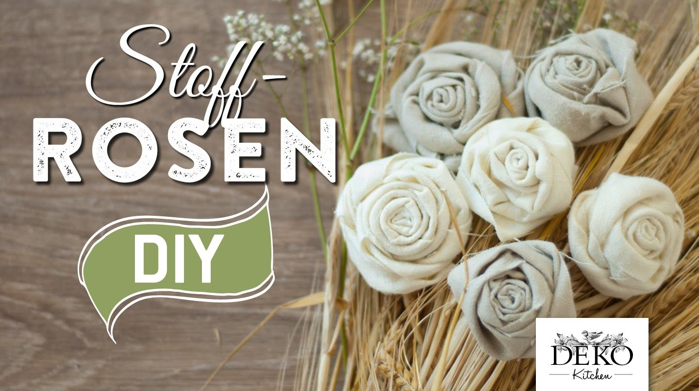 DIY: Deko-Rosen aus Stoff im Shabby Chic Stil | Deko Kitchen ...