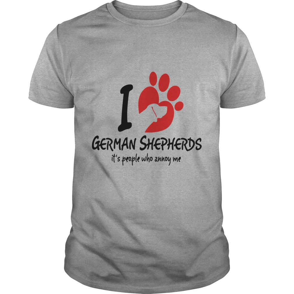 I Love German Shepherds It S People Who Annoy Me