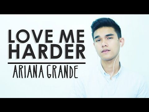Hd Love Me Harder Ariana Grande Feat The Weeknd Cover By Josh